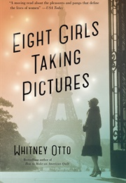 Eight Girls Taking Pictures (Whitney Otto)