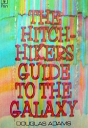 The Hitchhiker's Guide to the Galaxy (Douglas Adams)
