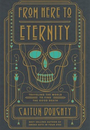 From Here to Eternity (Caitlin Doughty)