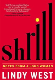 Shrill: Notes From a Loud Woman (Lindy West)