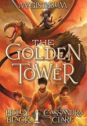 The Golden Tower (Holly Black & Cassandra Claire)