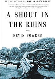A Shout in the Ruins (Kevin Powers)