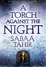 A Torch Against the Night (Sabaa Tahir)