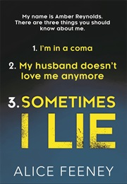 Sometimes I Lie (Alice Feeney)
