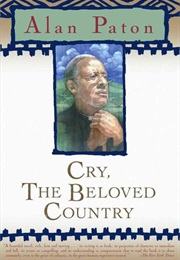 Cry, the Beloved Country (Alan Paton)