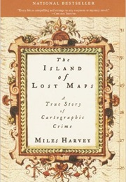 The Island of Lost Maps (Miles Harvey)