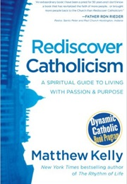 Rediscover Catholicism (Matthew Kelly)