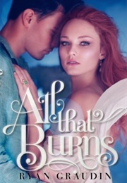 All That Burns (Ryan Graudin)