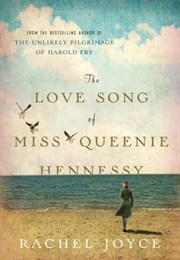 The Love Song of Miss Queenie Hennessy (Rachel Joyce)