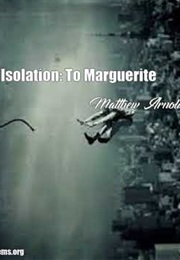 Isolation: To Marguerite (Matthew Arnold)