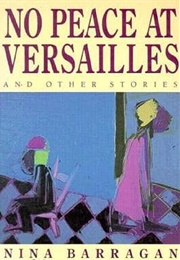 No Peace at Versailles and Other Stories (Nina Barragan)