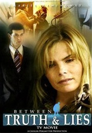 Between Truth & Lies (2006)