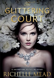 The Glittering Court (Richelle Mead)