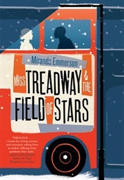Miss Treadway and the Field of Stars (Miranda Emmerson)