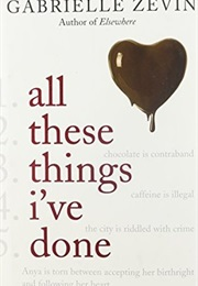 All These Things I've Done (Birthright #1) (Gabrielle Zevin)