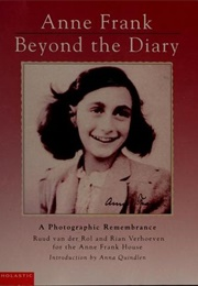 Anne Frank Beyond the Diary: A Photographic Remembrance (Ruud Van Der Rol)