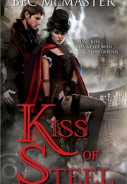 Kiss of Steel (Bec Mcmaster)