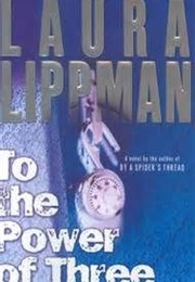 To the Power of Three (Laura Lippman)