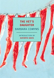 The Vet's Daughter (Barbara Comyns)