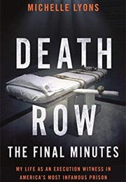 Death Row: The Final Minutes (Michelle Lyons)