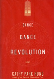 Dance Dance Revolution (Cathy Park Hong)