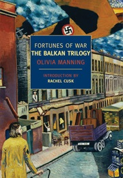 The Balkan Trilogy (Olivia Manning)