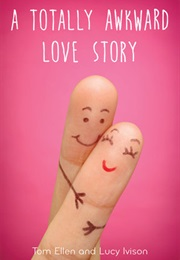 A Totally Awkward Love Story (Tom Ellen and Lucy Ivison)