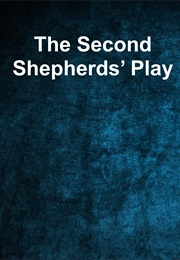 The Second Shepherds' Play (The Wakefield Master)
