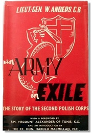 An Army in Exile (Lt-General Wladyslaw Anders)