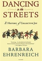 Dancing in the Streets (Barbara Ehrenreich)