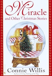 Miracle and Other Christmas Stories (Connie Willis)