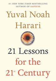 21 Lessons for the 21st Century (Yuval Noah Harari)