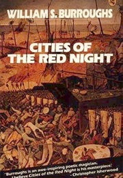 Cities of the Red Night (William S. Burroughs)