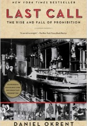 Last Call: The Rise and Fall of Prohibition (Daniel Okrent)