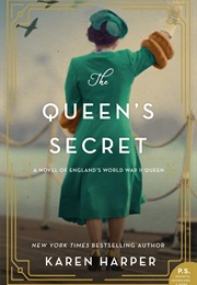The Queen's Secret: A Novel of England's World War II Queen (Karen Harper)