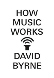 How Music Works (David Byrne)