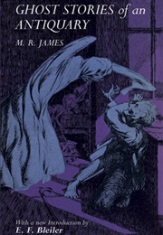 Ghost Stories of an Antiquary (M R James)