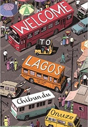 Welcome to Lagos (Chibundu Onuzo)