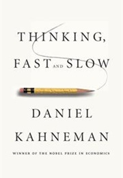 Thinking, Fast and Slow (Daniel Kahneman)