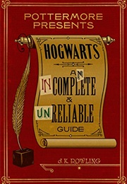 Hogwarts: An Incomplete and Unreliable Guide (J.K. Rowling)