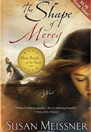 The Shape of Mercy (Susan Meissner)