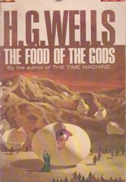 The Food of the Gods and How It Came to Earth by H. G. Wells
