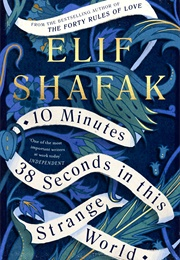 10 Minutes 38 Seconds in This Strange World (Elif Shafak)