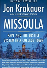 Missoula: Rape and the Justice System in a College Town (John Krakauer)