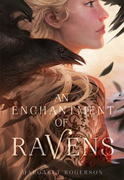An Enchantment of Ravens (Margaret Rogerson)