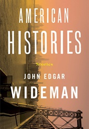 American Histories (John Edgar Wideman)
