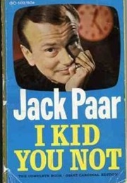 I Kid You Not (Jack Paar)