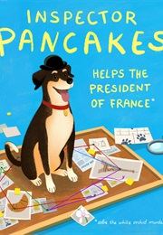 Inspector Pancakes Helps the President of France (Solve the White Orchid Murders) (Karla Pacheco)