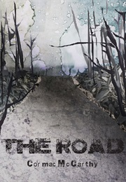 The Road (Cormac McCarthy)