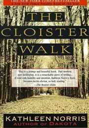 The Cloister Walk (Kathleen Norris)